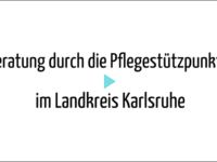 Aufschrift_ Beratung durch die Pflegestützpunkte im Landkreis Karlsruhe in der Mitte ein kleines blaues Dreieck (es steht für Play)
