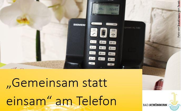 Bild von Telefon und Schrift Gemeinsam statt einsam am Telefon